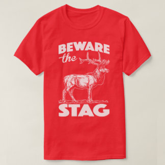 Beware The Stag Party Do Bachelor Weekend Funny T T-Shirt