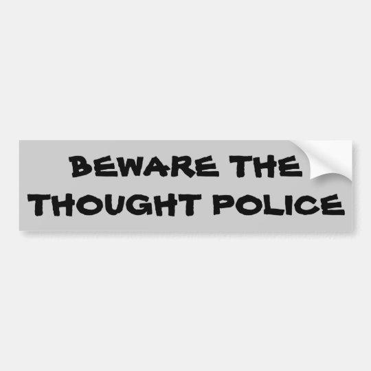 Beware the Thought Police Bumper Sticker