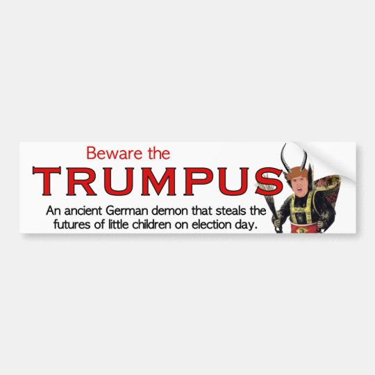 Beware the trumpus large trumpus bumper sticker