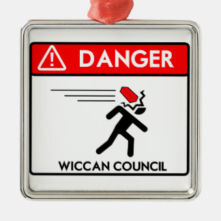 BEWARE THE WICCAN COUNCIL METAL ORNAMENT