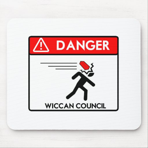 BEWARE THE WICCAN COUNCIL MOUSE PAD