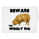 Beware the Wooly Pig Greeting Cards