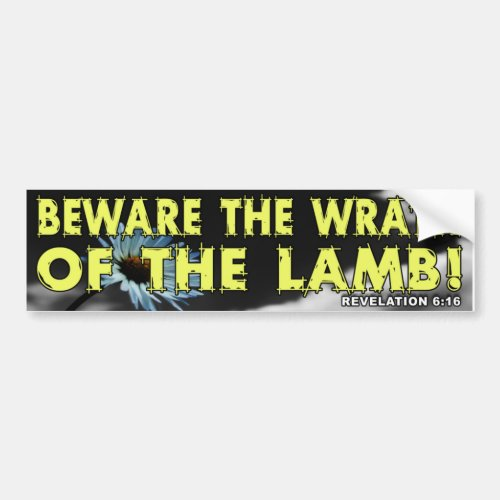 Beware the Wrath of the Lamb Bumper Sticker