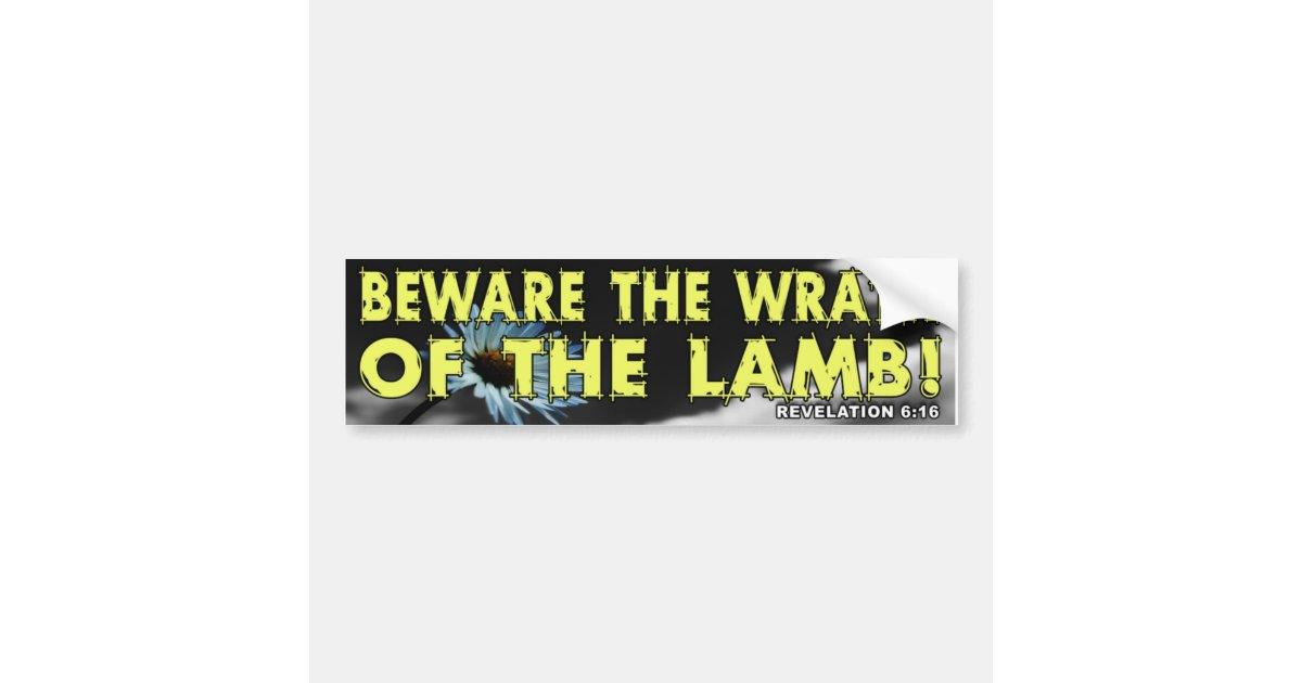Beware The Wrath Of The Lamb! Bumper Sticker  Zazzlem. White Peacock Murals. Nature Stickers. Graphics Decals. Scan Signs. Reverse Decals. Leopard Decals. Houston Texans Decals. Breakup Signs Of Stroke