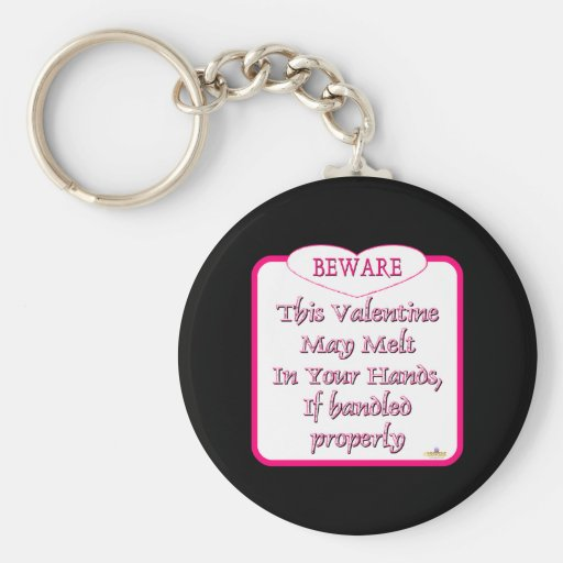 Beware This Valentine May Melt In Your Hands Pink Key Chain