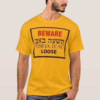 Beware Tisha B'Av Loose T-Shirt