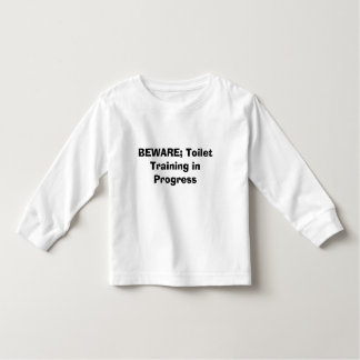 BEWARE; Toilet Training in Progress Tshirts