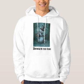 Beware too lose your mind hoodie