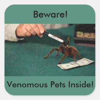 Beware! Venomous Pets Inside! Square Sticker