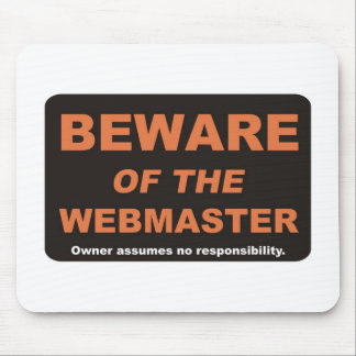 Beware / Webmaster Mouse Pad