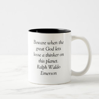 Beware when the great God lets loose a thinker ... Two-Tone Coffee Mug