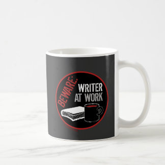 Beware: Writer at Work Coffee Mug