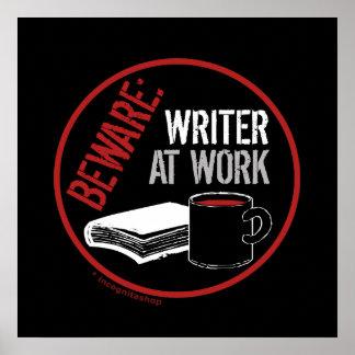 Beware: Writer at Work Poster