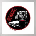 Beware: Writer at Work Posters