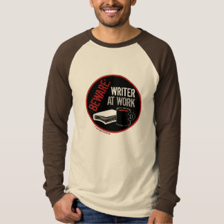 Beware: Writer at Work T-Shirt