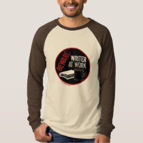 Beware: Writer at Work T-shirts
