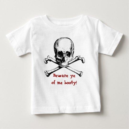 Beware ye of me booty! baby T-Shirt