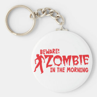 BEWARE Zombie in the Morning! Keychain