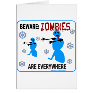 BEWARE: ZOMBIES ARE EVERYWHERE CARD