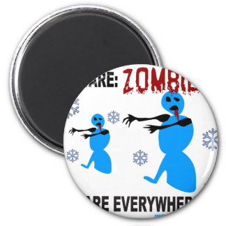 BEWARE: ZOMBIES ARE EVERYWHERE FRIDGE MAGNET