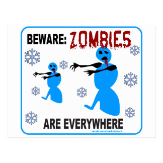 BEWARE: ZOMBIES ARE EVERYWHERE POSTCARD