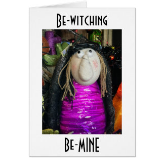 BEWITCHING AND BE MINE EVERY DAY / ALL THE TIME CARD