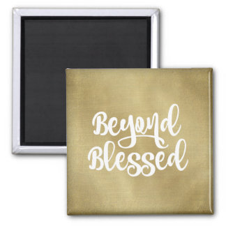 Beyond Blessed Quote Affirmation 2 Inch Square Magnet