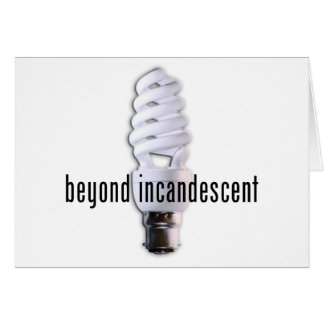 beyond incandescent card