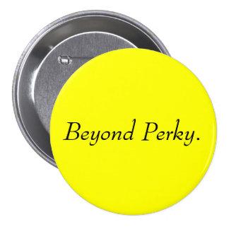 Beyond Perky. Pinback Buttons