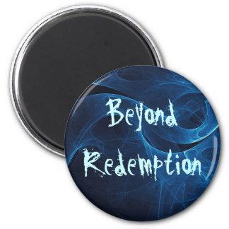 Beyond Redemption 2 Inch Round Magnet