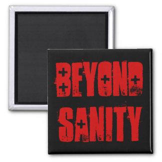 Beyond Sanity, magnets