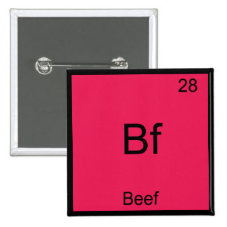Bf - Beef Funny Element Chemistry Symbol T-Shirt Pinback Button