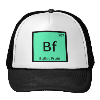 Bf - Buffet Froid Chemistry Periodic Table Symbol Trucker Hat