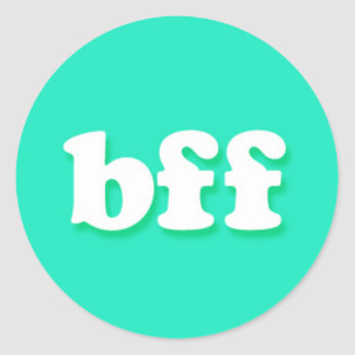 bff Internet Text Message Phrase Classic Round Sticker