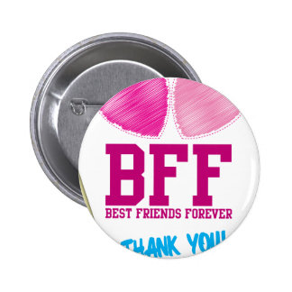 BFF THANK YOU! Best friends forever! Pinback Button