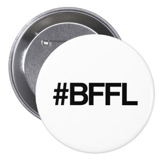 BFFL Best Friends For Life Hashtag Button