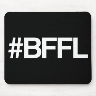BFFL Best Friends For Life Hashtag Mouse Pads