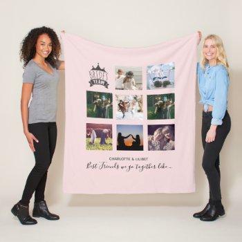 BFFs Make BEST BRIDESMAIDS Photo Collage Gift Fleece Blanket