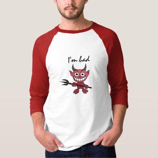 BG- I'm bad devil shirt
