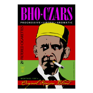 BHO Czars, Obama's Favorite Kenyan Cigarettes Poster