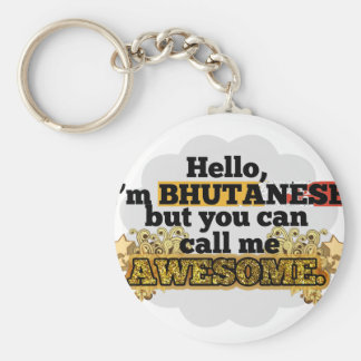 Bhutanese, but call me Awesome Basic Round Button Keychain