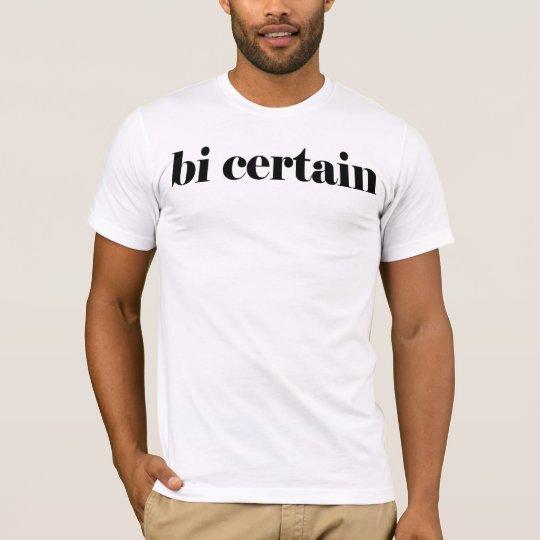 bi certain T-Shirt