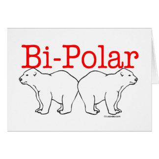 Bi-Polar Greeting Card