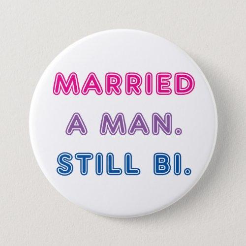Bi Pride __ Married a Man Still Bi Pinback Button