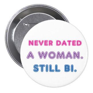Bi Pride -- Never Dated a Woman. Still Bi. Button