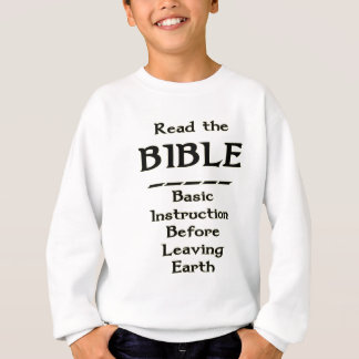 Bible - Basic Instruction Before Leaving Earth Sweatshirt