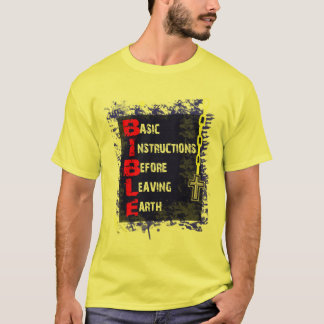 BIBLE = Basic Instructions Before Leaving Earth T-Shirt