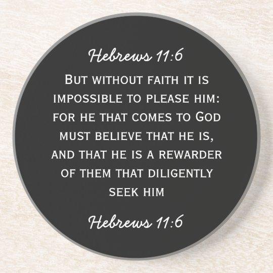 Bible passage Hebrews 11:6 in white text. Drink Coaster