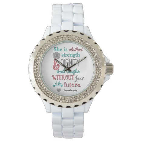 Bible, Proverbs 31:25, She is clothed in strength Wrist Watch