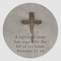 Bible quote  about Animal Cruelty Proverbs 12:10 Classic Round Sticker